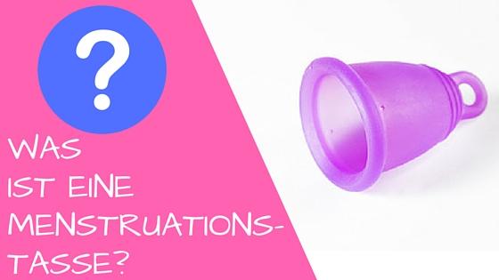 Was ist eine Menstruationtasse?